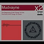 Mudvayne The Beginning Of All Things To End/The End Of All Things To Come