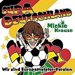 Mickie Krause Supa Deutschland (Wir Sind Europameister Version)