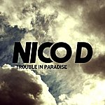 Nico D Trouble In Paradise (Feat. Iyah Kee And Admiral P)