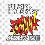 Felix Da Housecat Uh Huh