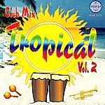 Club Mix Tropical Vol. 2 - Ep