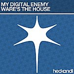 My Digital Enemy Ware's The House