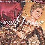 Barbara Bonney Liszt / Schumann: While I Dream