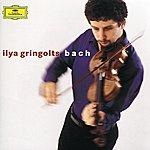 Ilya Gringolts Bach: Partitas Nos.1 & 3; Sonata No.2