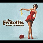 The Fratellis Whistle For The Choir (Unplugged)