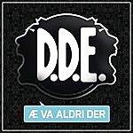 D.D.E. Æ Va Aldri Der