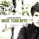 Luke Jackson More Than Boys