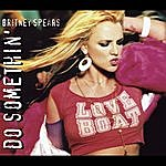 Britney Spears Do Somethin'