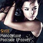 Monodeluxe Poolside Grooves