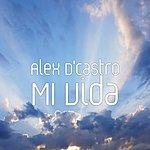 Alex D'Castro Mi Vida