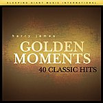 Harry James Golden Moments - 40 Classic Hits