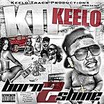 Keelo Born 2 Shine (Parental Advisory)