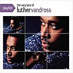 Luther Vandross Playlist: The Very Best Of Luther Vandross
