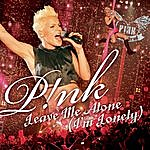 Pink Leave Me Alone (I'm Lonely) (Single) (Edited)