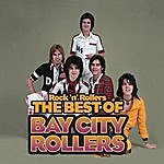Bay City Rollers Rock 'n' Rollers: The Best Of The Bay City Rollers