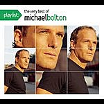 Michael Bolton Playlist: The Very Best Of Michael Bolton
