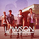Lawson Taking Over Me