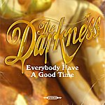 The Darkness Everybody Have A Good Time