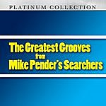 Mike Pender's Searchers The Greatest Grooves From Mike Pender's Searchers