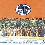 Mwanza Town Choir Mungu Kwetu Ni Kimbilio