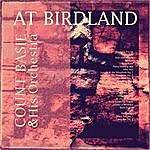Count Basie & His Orchestra At Birdland (Remastered)