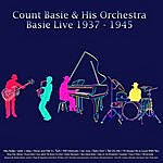 Count Basie & His Orchestra Basie Live, 1937 - 1945 (Remastered)