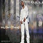 Titanium My Own Thang