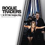 Rogue Traders Don't You Wanna Feel