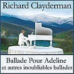 Richard Clayderman Ballade Pour Adeline Et Autres Inoubliables Ballades