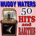 Muddy Waters 50 Hits And Rarities