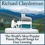 Richard Clayderman The World's Most Popular Pianist Plays 60 Songs For Easy Listening