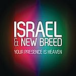 Israel & New Breed Your Presence Is Heaven