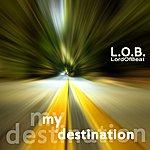 L.O.B. My Destination