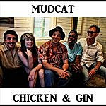 Mudcat Chicken And Gin