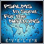 Evelyn Psalms In Song For The Nations