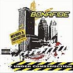 Bonafide Under Construction
