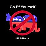 Rich Henry Go Ef Yourself