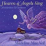 Madeline MacNeil Heaven & Angels Sing