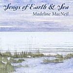 Madeline MacNeil Songs Of Earth & Sea