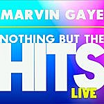 Marvin Gaye Marvin Gaye's Nothing But The Hits Live