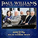 Paul Williams Going To Stay In The Old-Time Way