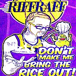 RiFF RAFF Don't Make Me Bring The Rice Out!