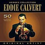 Eddie Calvert Heroes Collection - Eddie Calvert