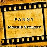 Morris Stoloff Fanny