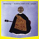 People Ceremony - Buddha Meet Rock
