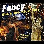 Fancy Slice Me Nice '98