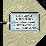 Chavela Vargas La Luna Grande. Homenaje De Chavela Vargas A Federico García Lorca