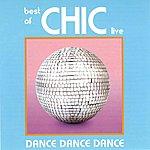 Chic Dance Dance Dance: Best Of Chic Live
