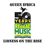 Queen Ifrica Lioness On The Rise