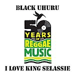 Black Uhuru I Love King Selassie